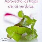 Aprovecha. No tires las hojas de las verduras. ¿Te corto el puerro? NO